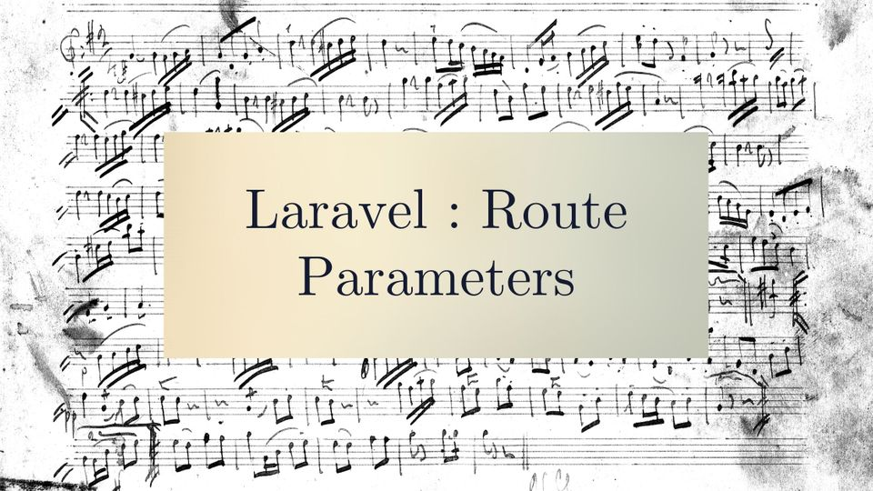 Laravel : Route Parameter